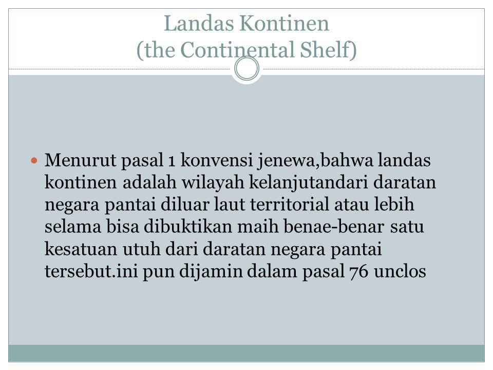 Landas Kontinen (the Continental Shelf)