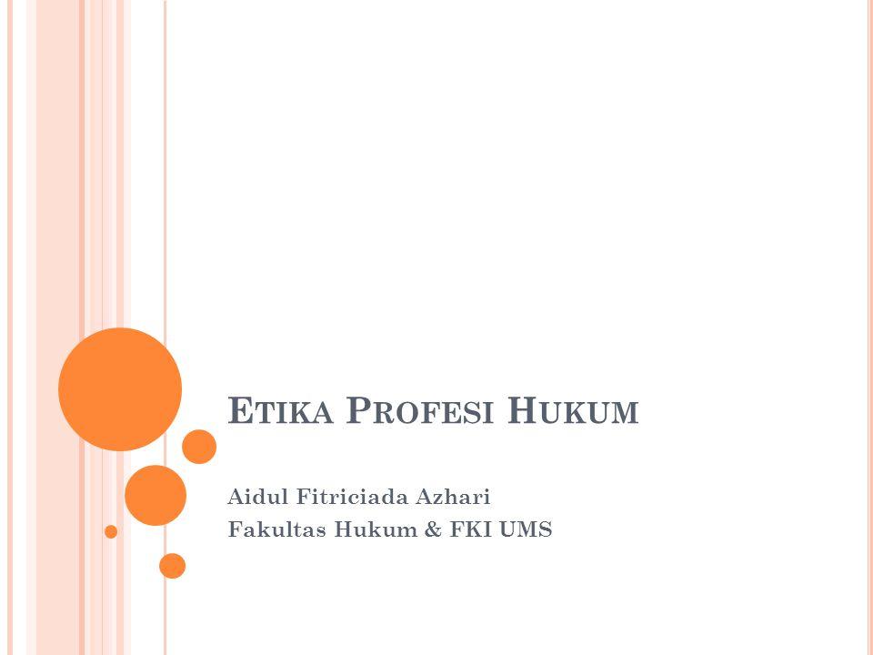 Aidul Fitriciada Azhari Fakultas Hukum & FKI UMS