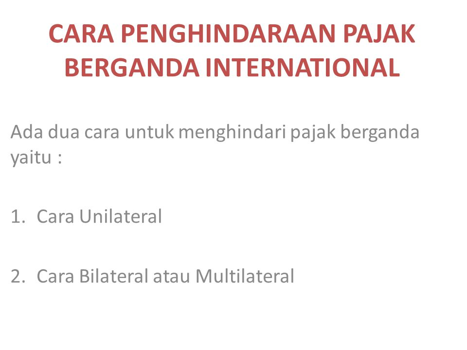 CARA PENGHINDARAAN PAJAK BERGANDA INTERNATIONAL