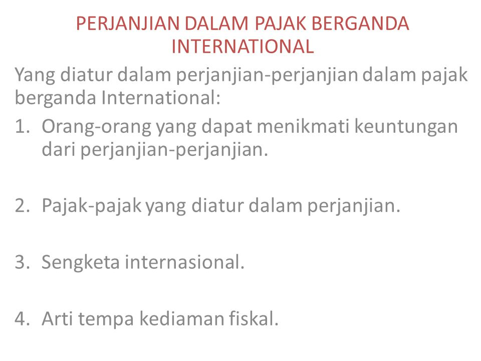 PERJANJIAN DALAM PAJAK BERGANDA INTERNATIONAL
