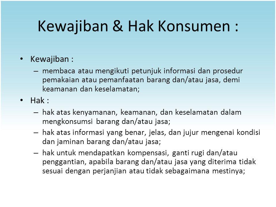Kewajiban & Hak Konsumen :