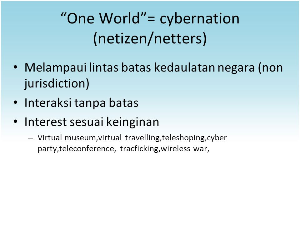 One World = cybernation (netizen/netters)