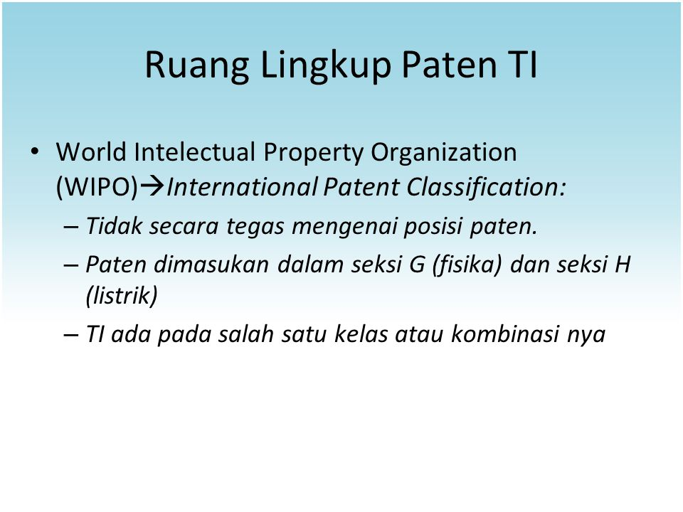 Ruang Lingkup Paten TI World Intelectual Property Organization (WIPO)International Patent Classification:
