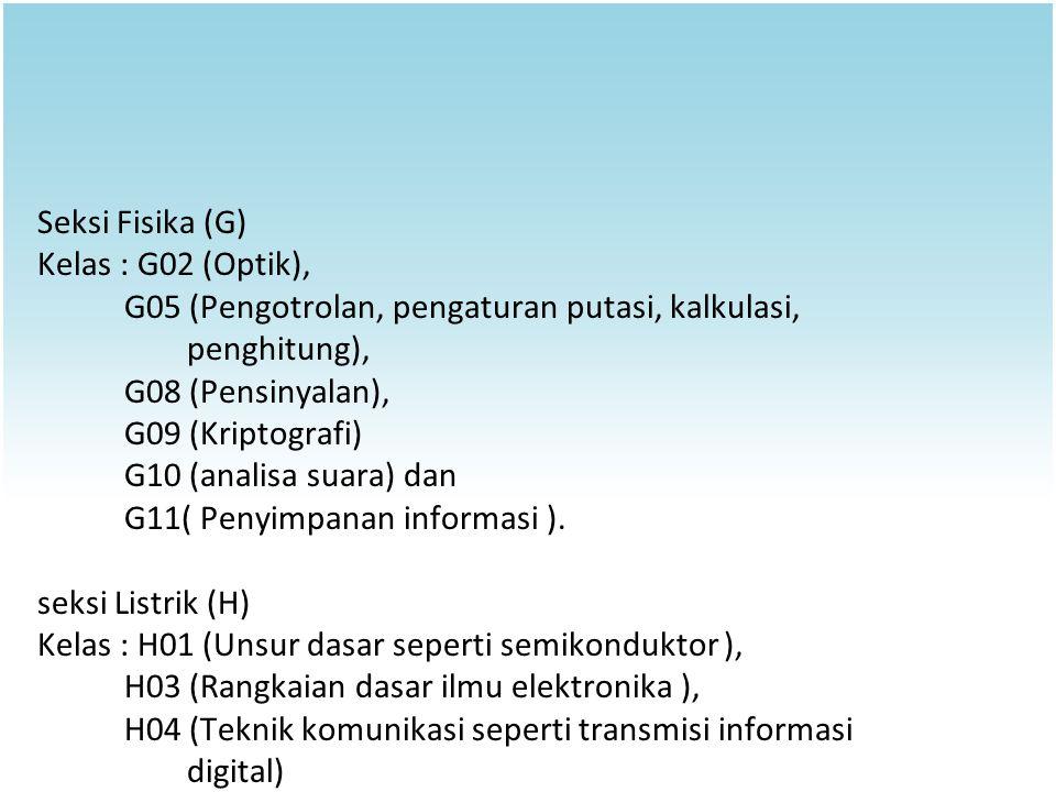 Seksi Fisika (G) Kelas : G02 (Optik), G05 (Pengotrolan, pengaturan putasi, kalkulasi, penghitung),