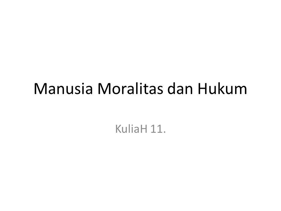 Manusia Moralitas dan Hukum
