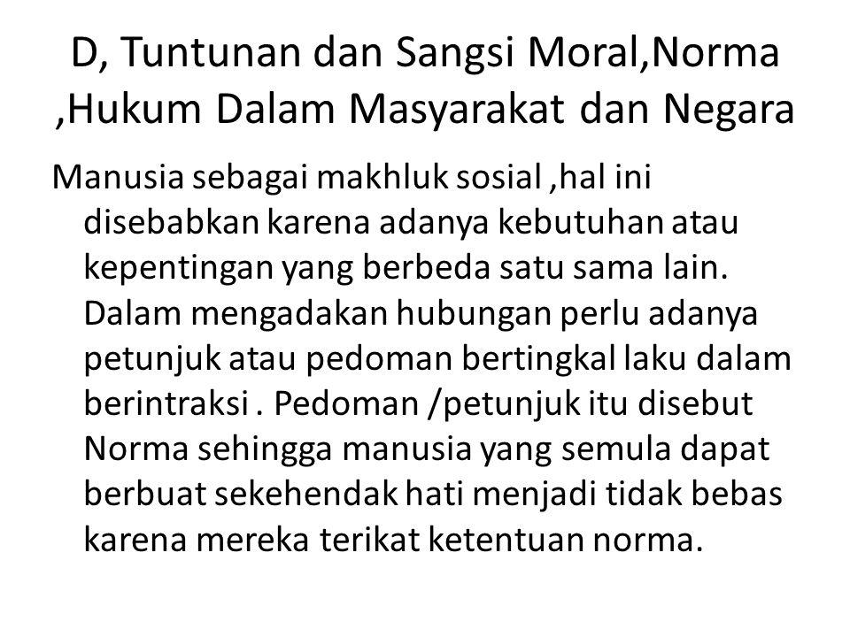 D, Tuntunan dan Sangsi Moral,Norma ,Hukum Dalam Masyarakat dan Negara