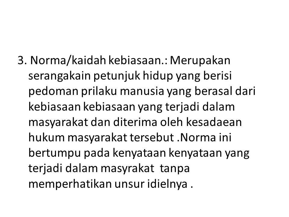 3. Norma/kaidah kebiasaan