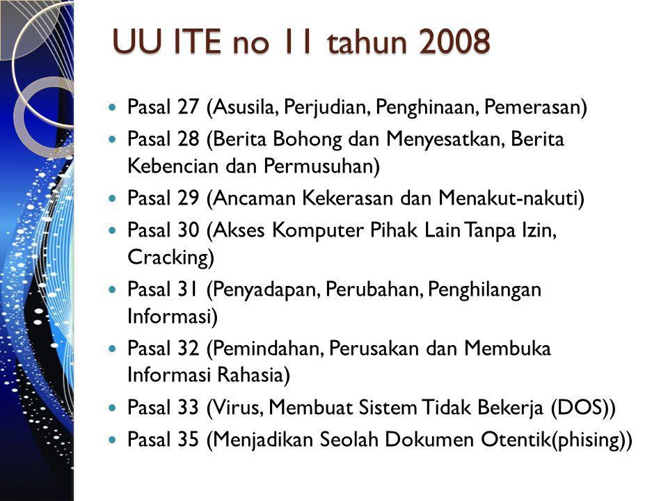 UU ITE no 11 tahun 2008 Pasal 27 (Asusila, Perjudian, Penghinaan, Pemerasan)