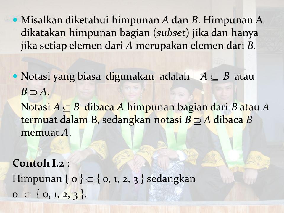 Misalkan diketahui himpunan A dan B
