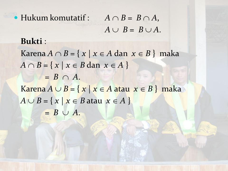 Hukum komutatif : A  B = B  A,