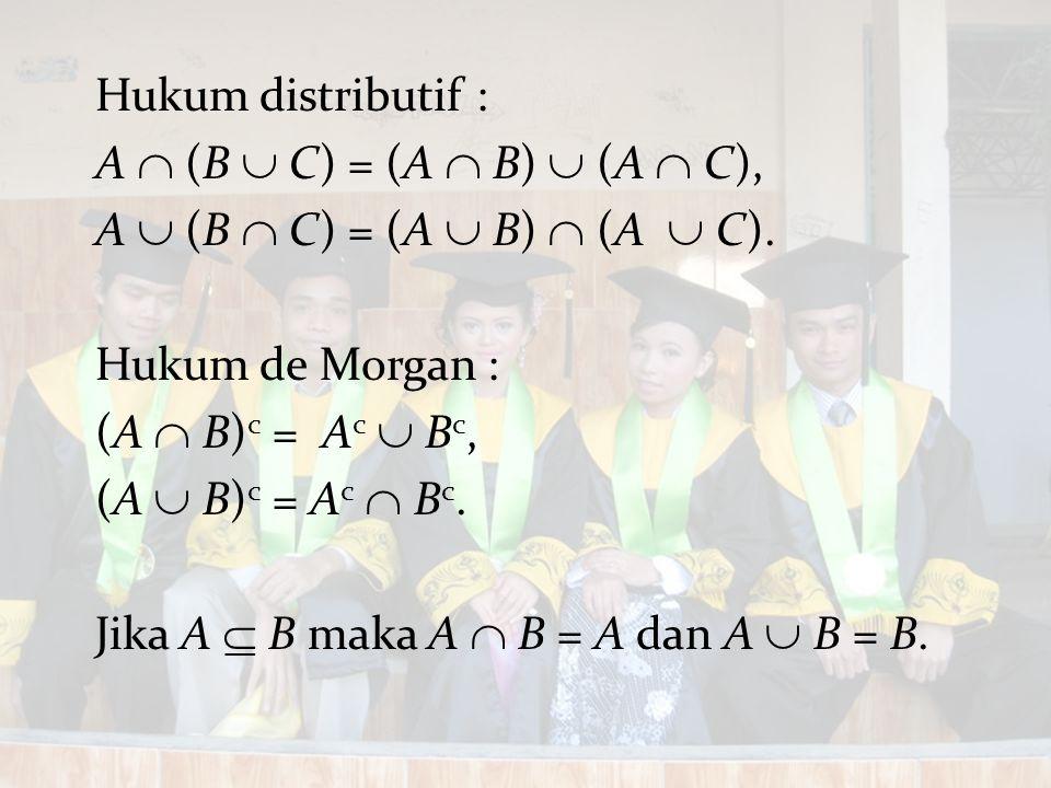 Jika A  B maka A  B = A dan A  B = B.