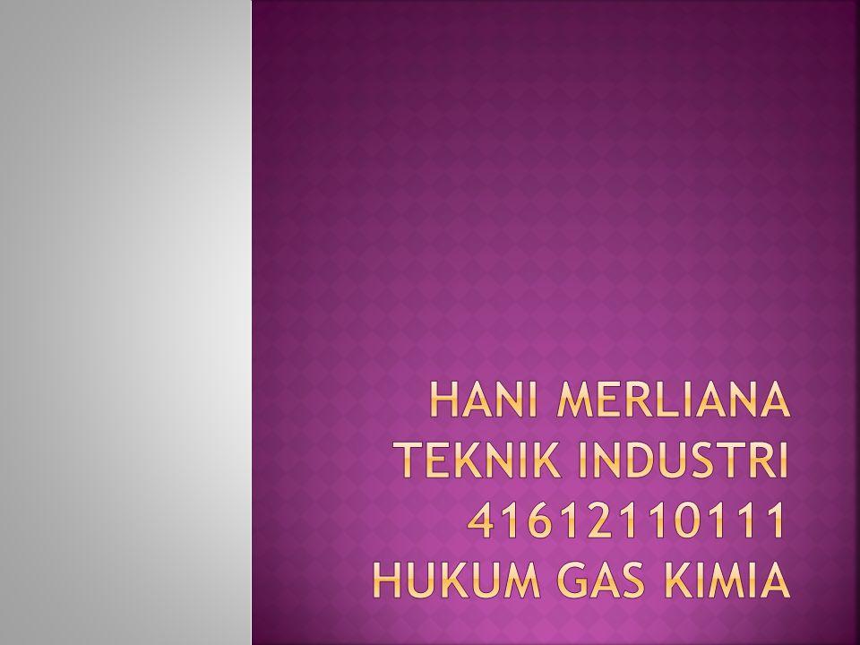 HANI MERLIANA TEKNIK INDUSTRI 41612110111 HUKUM GAS KIMIA