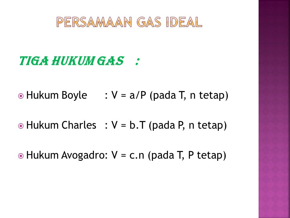 PERSAMAAN GAS IDEAL Tiga hukum Gas :