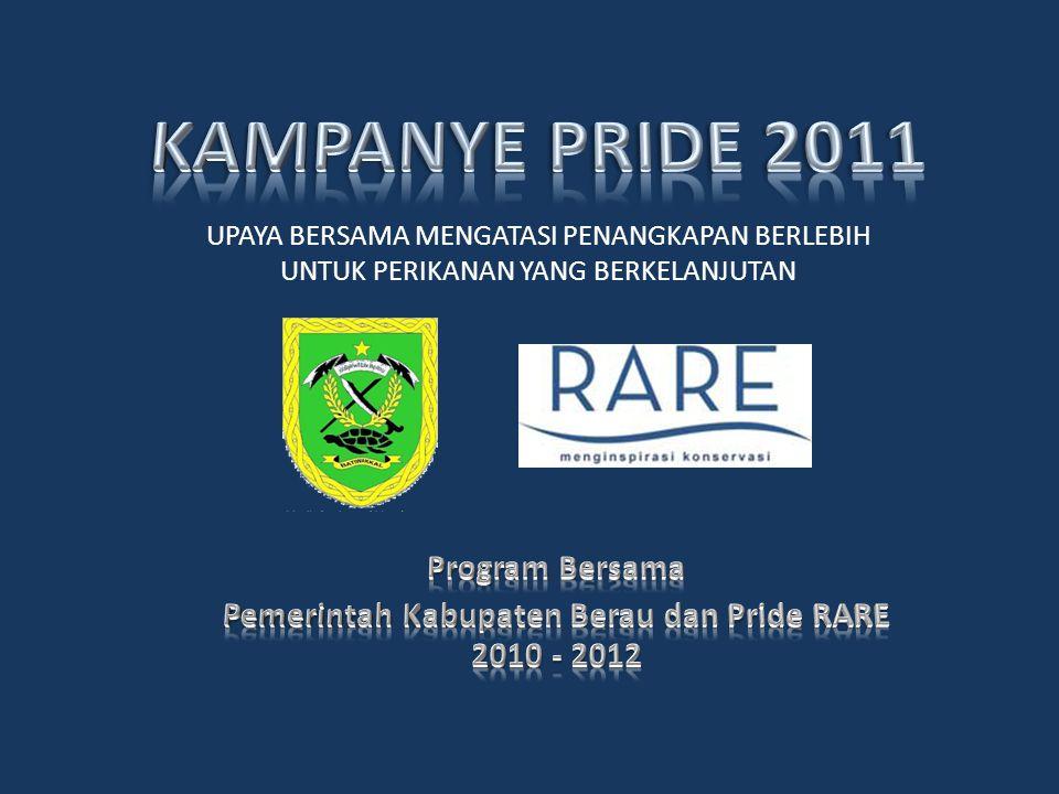 Program Bersama Pemerintah Kabupaten Berau dan Pride RARE 2010 - 2012