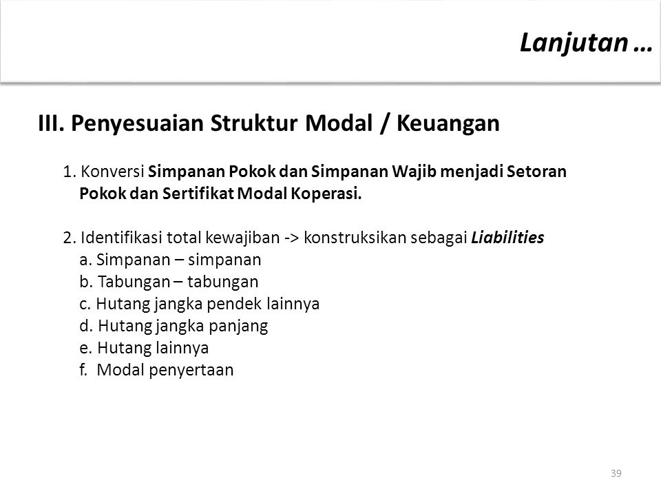 Lanjutan … III. Penyesuaian Struktur Modal / Keuangan