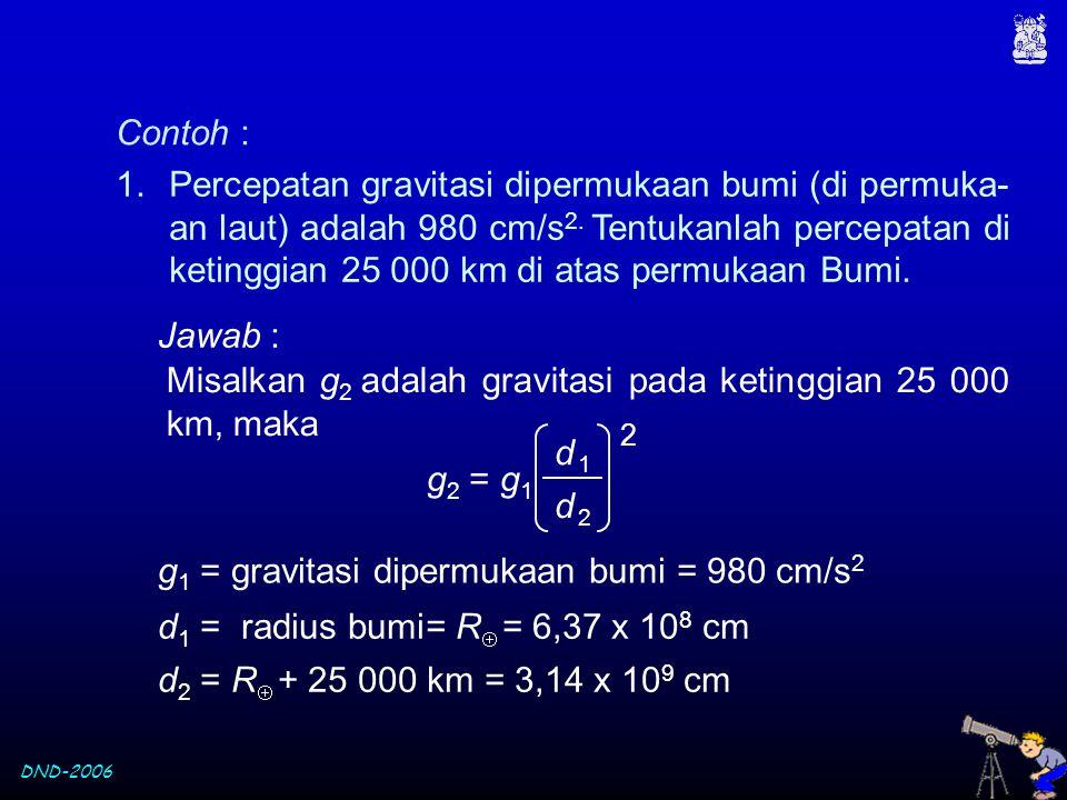 Misalkan g2 adalah gravitasi pada ketinggian 25 000 km, maka