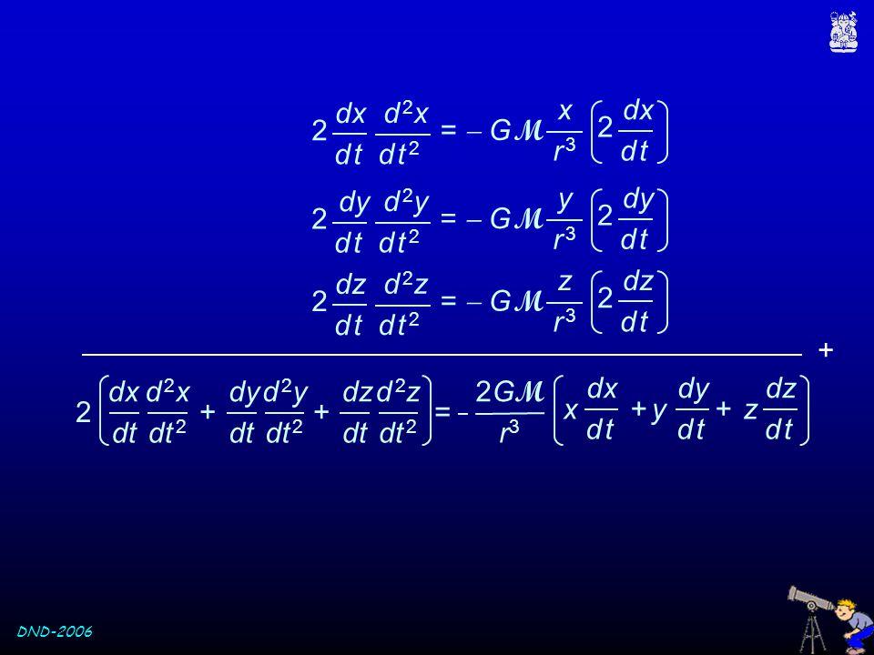 d 2x =  G M. d t 2. x. r 3. dx. 2. d t. d 2y. =  G M. d t 2. y. r 3. dy. 2. d t. d 2z.