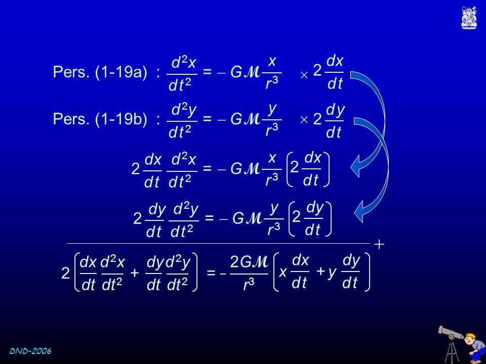  2 d 2x =  G M d t 2 x r 3 Pers. (1-19a) :  dx d t d 2y =  G M