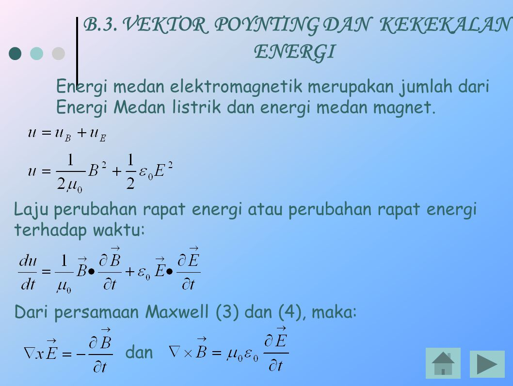 B.3. VEKTOR POYNTING DAN KEKEKALAN ENERGI