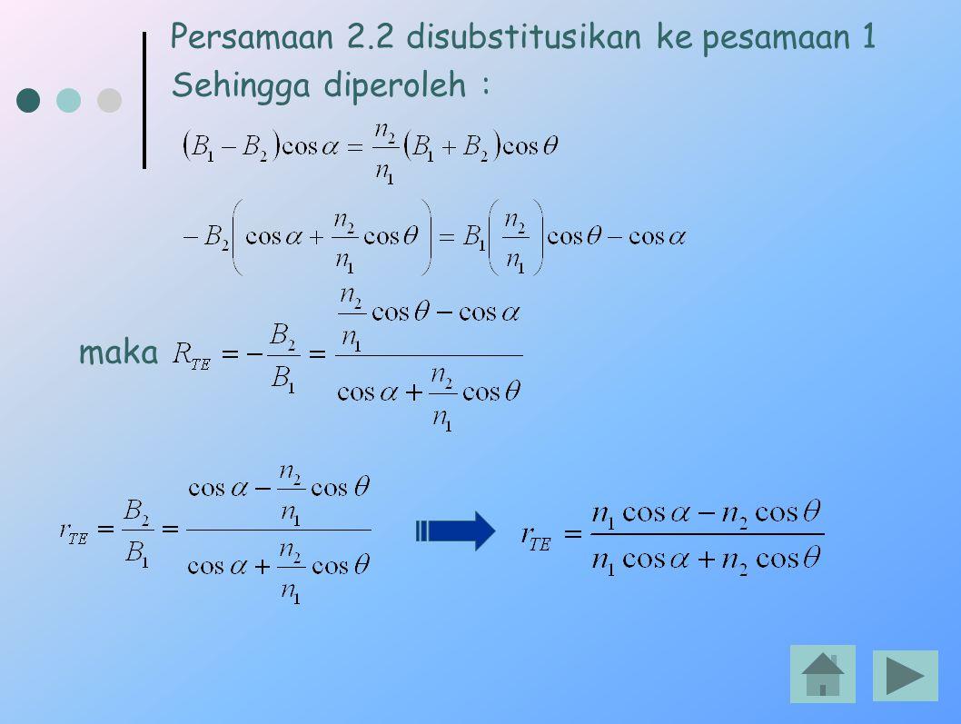 Persamaan 2.2 disubstitusikan ke pesamaan 1