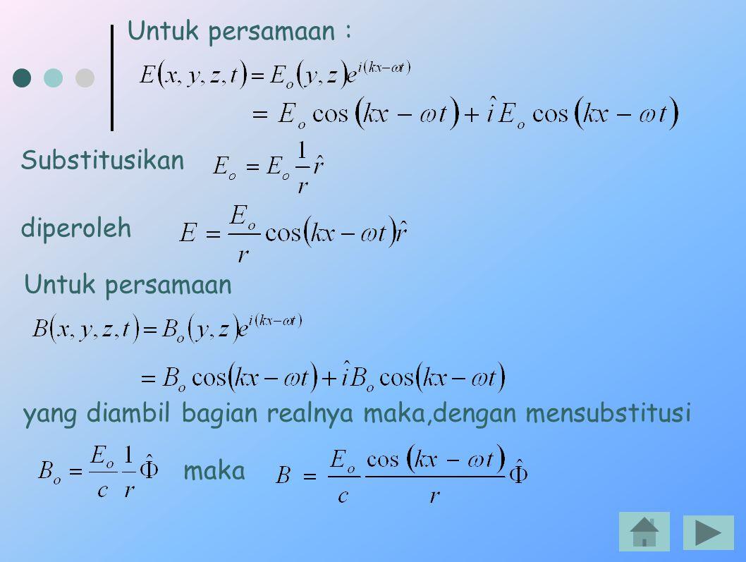 Untuk persamaan : Substitusikan. diperoleh. Untuk persamaan. yang diambil bagian realnya maka,dengan mensubstitusi.