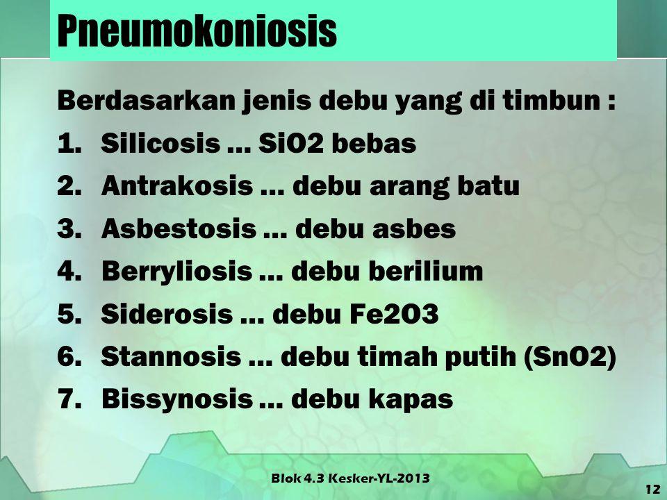 Pneumokoniosis Berdasarkan jenis debu yang di timbun :
