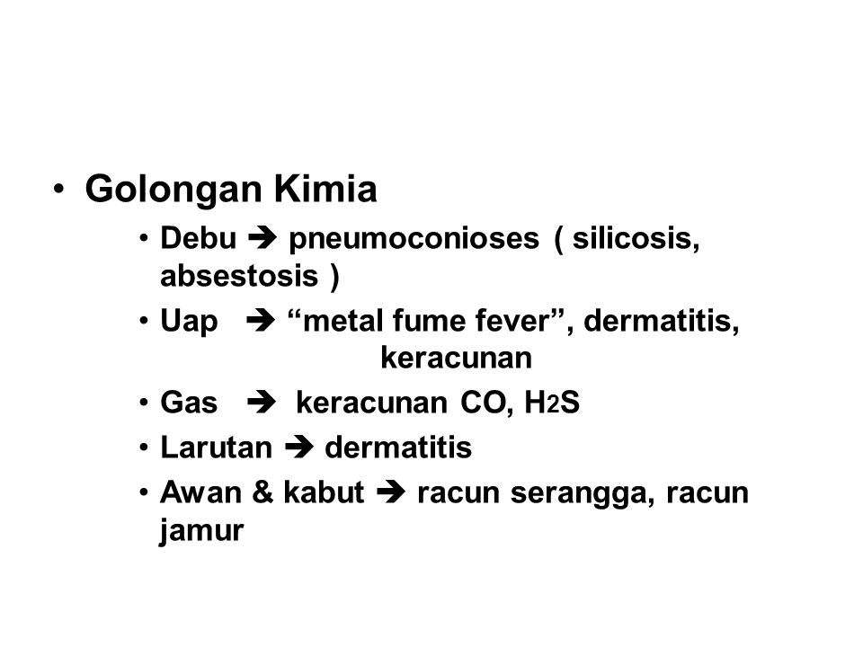 Golongan Kimia Debu  pneumoconioses ( silicosis, absestosis )