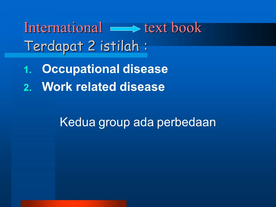 International text book Terdapat 2 istilah :