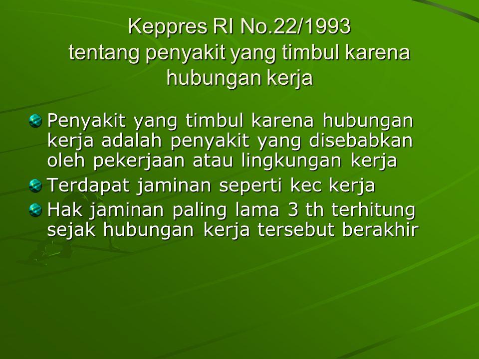 Keppres RI No.22/1993 tentang penyakit yang timbul karena hubungan kerja