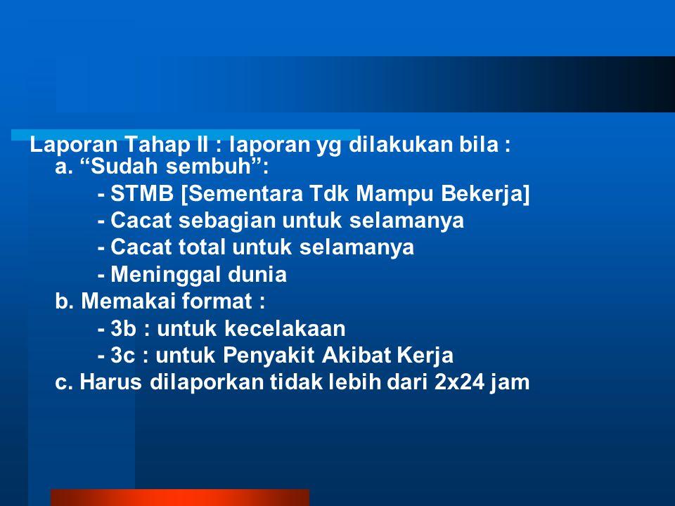 Laporan Tahap II : laporan yg dilakukan bila : a. Sudah sembuh :