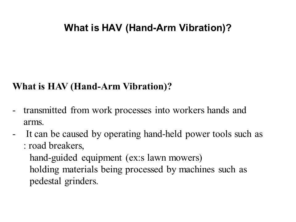 What is HAV (Hand-Arm Vibration)