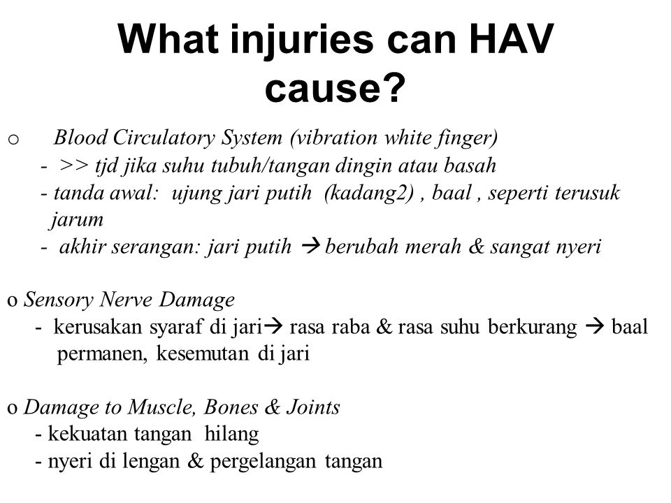 What injuries can HAV cause
