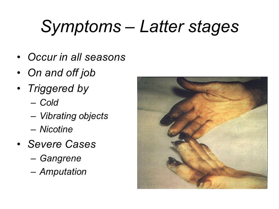 Symptoms – Latter stages