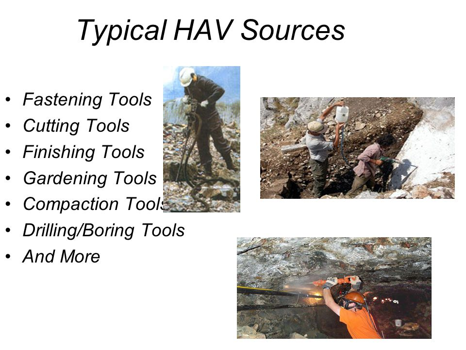 Typical HAV Sources Fastening Tools Cutting Tools Finishing Tools