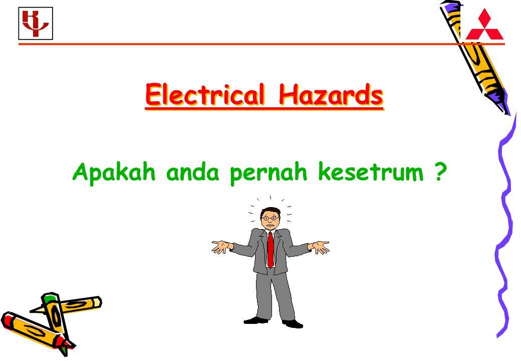 Electrical Hazards Apakah anda pernah kesetrum