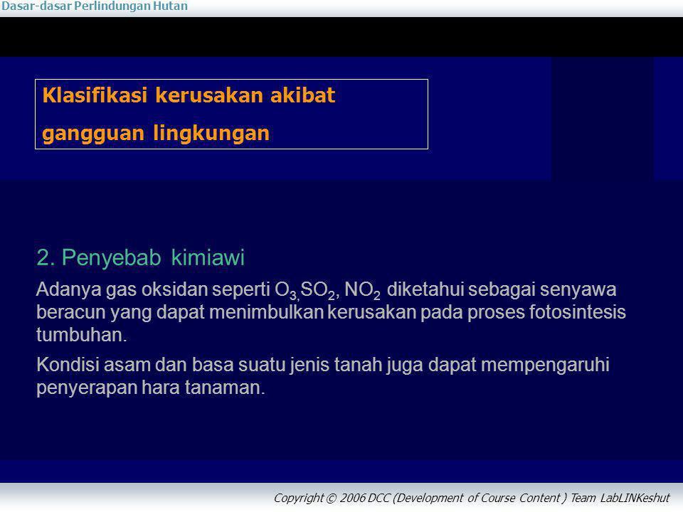 2. Penyebab kimiawi Klasifikasi kerusakan akibat gangguan lingkungan