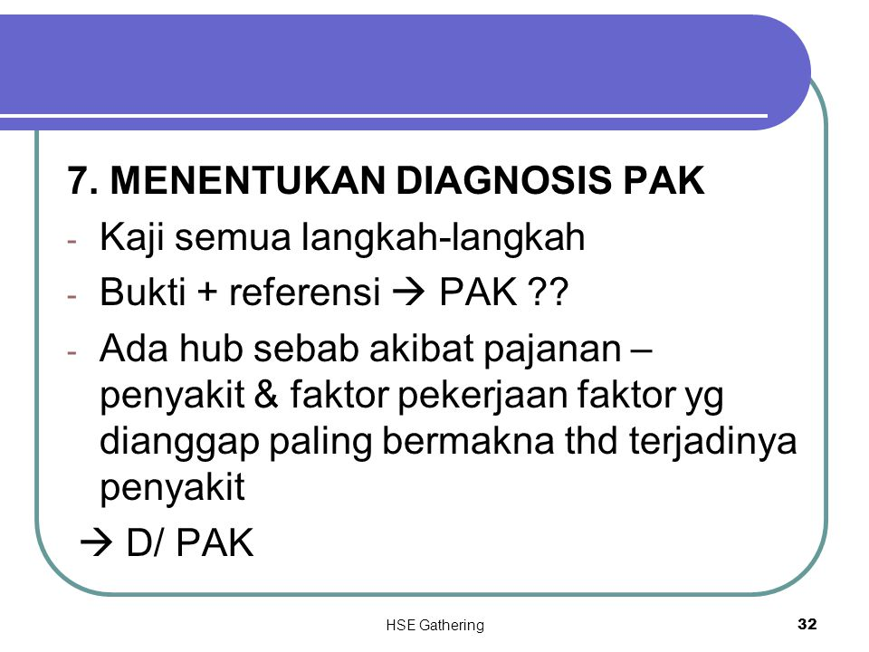 7. MENENTUKAN DIAGNOSIS PAK Kaji semua langkah-langkah