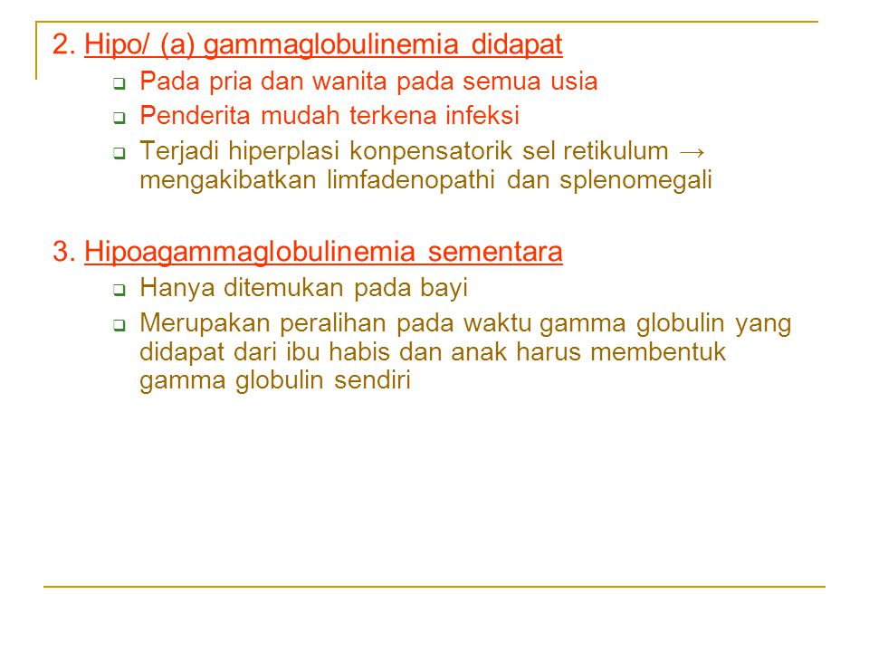 2. Hipo/ (a) gammaglobulinemia didapat