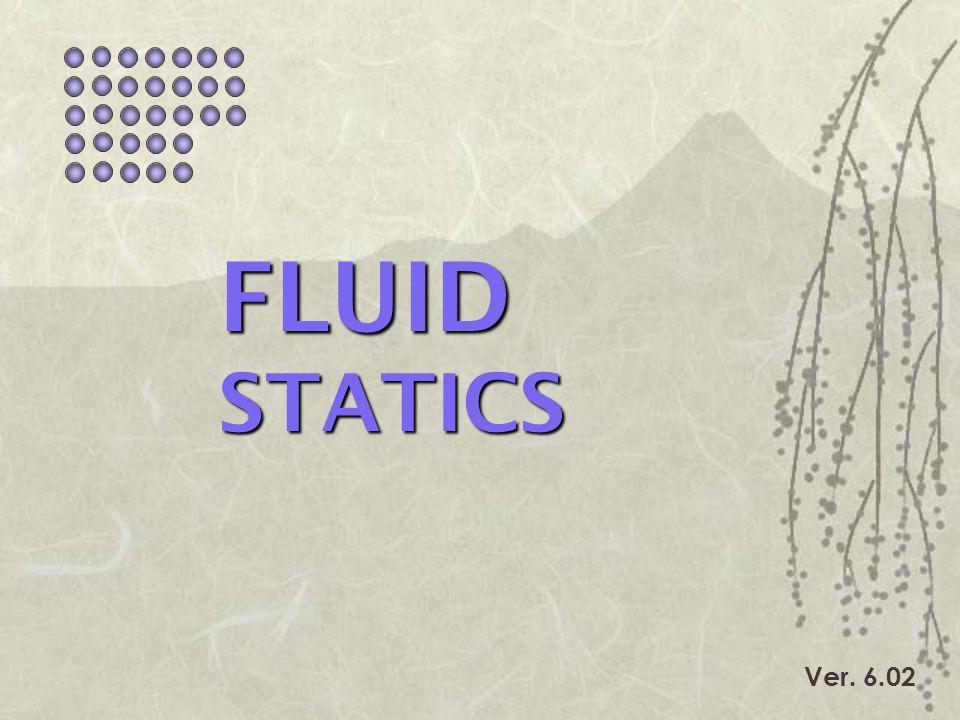 FLUID STATICS Ver. 6.02