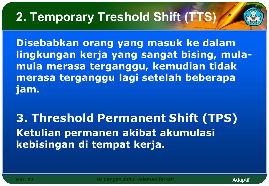 2. Temporary Treshold Shift (TTS)