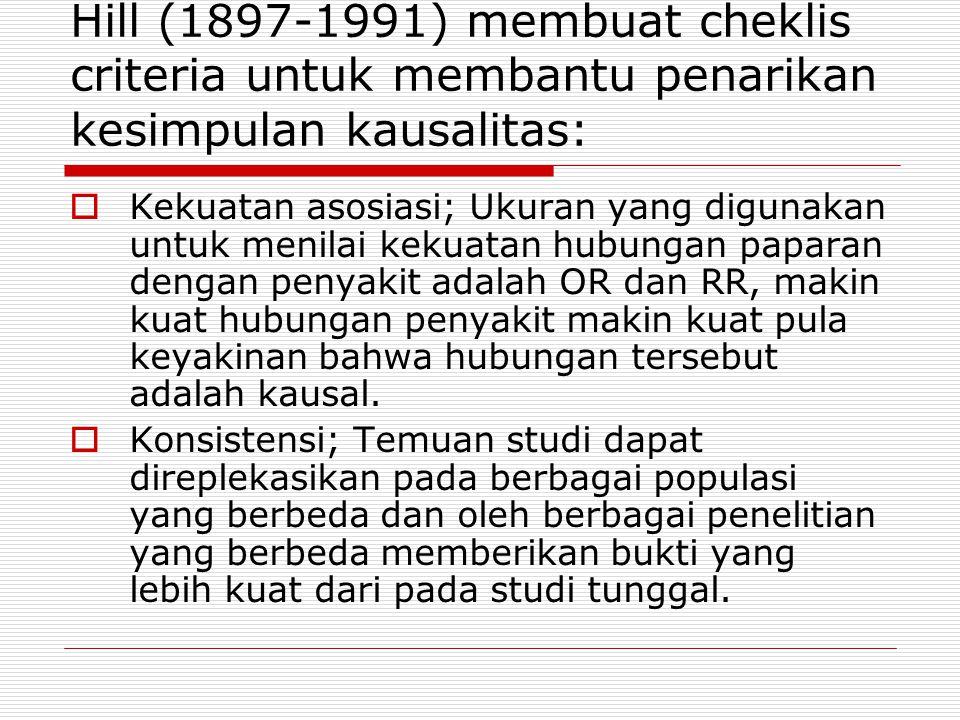 Hill (1897-1991) membuat cheklis criteria untuk membantu penarikan kesimpulan kausalitas:
