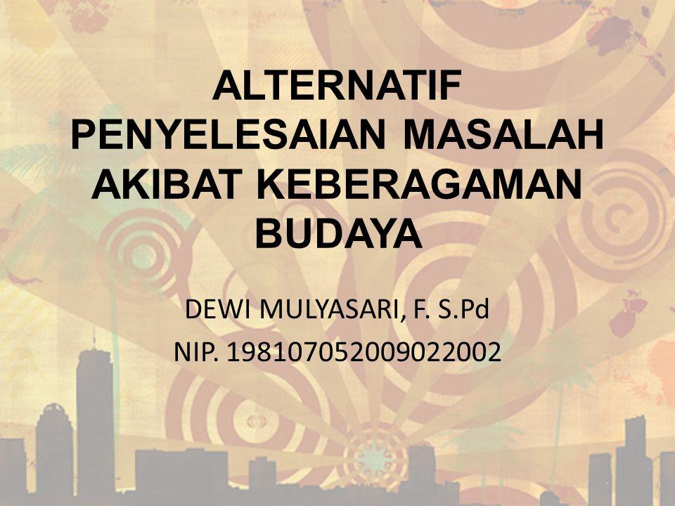 ALTERNATIF PENYELESAIAN MASALAH AKIBAT KEBERAGAMAN BUDAYA