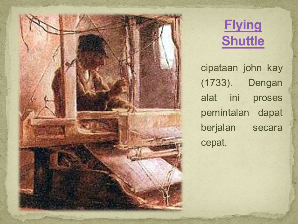 Flying Shuttle cipataan john kay (1733).