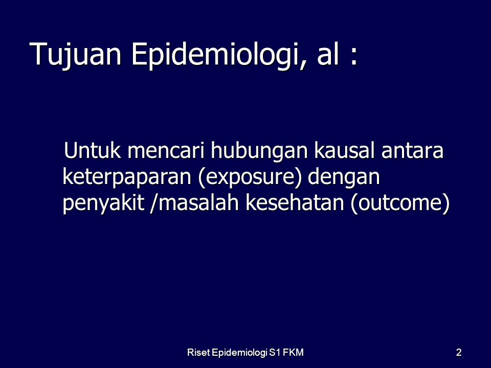 Tujuan Epidemiologi, al :
