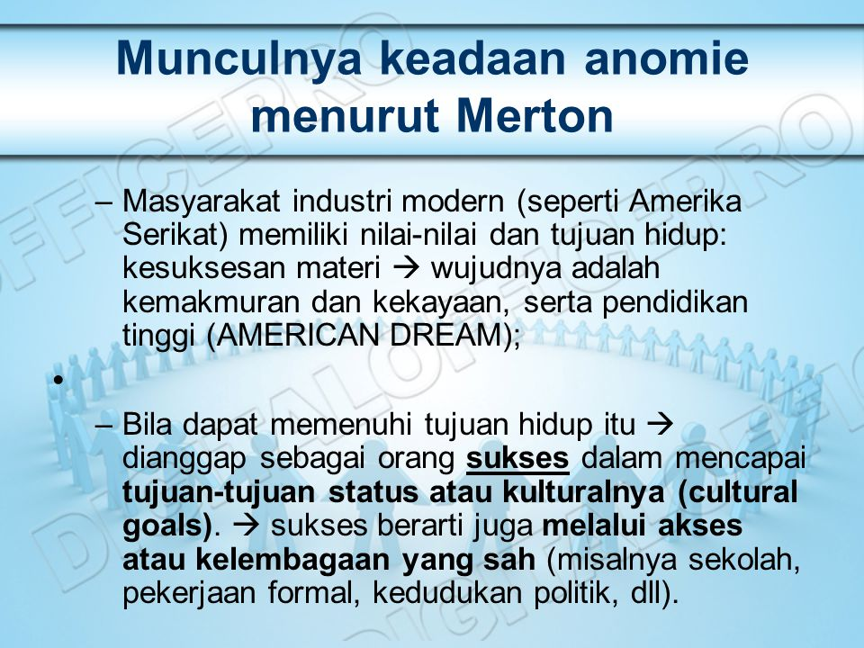 Munculnya keadaan anomie menurut Merton