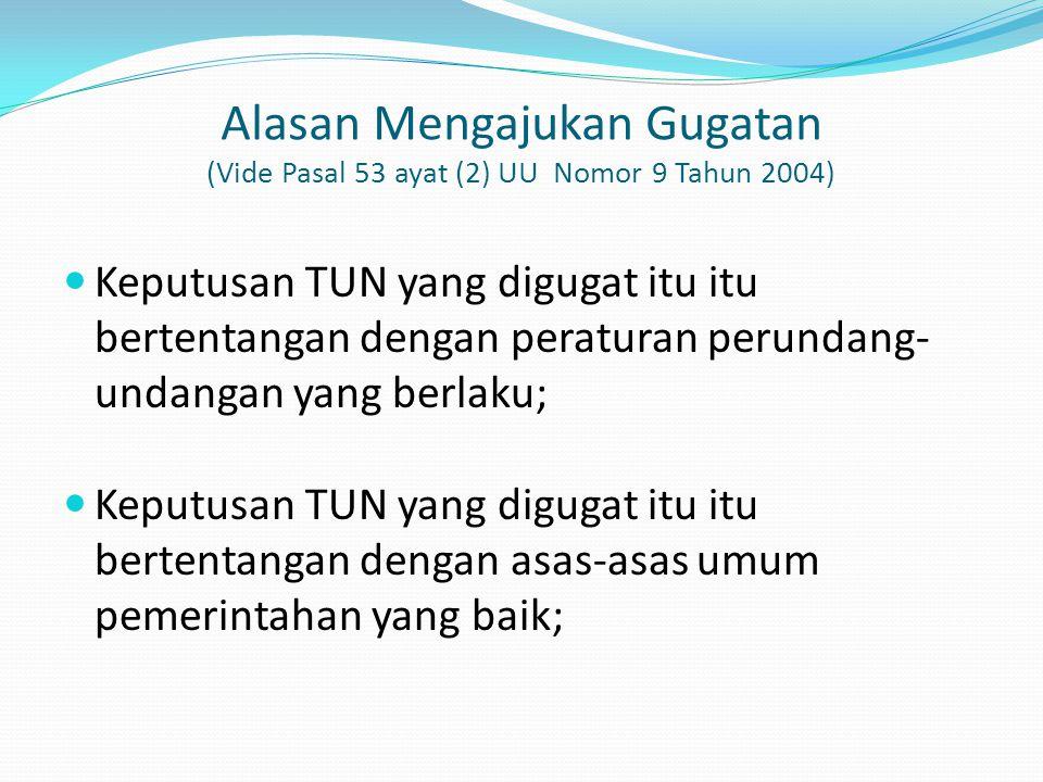 Alasan Mengajukan Gugatan (Vide Pasal 53 ayat (2) UU Nomor 9 Tahun 2004)