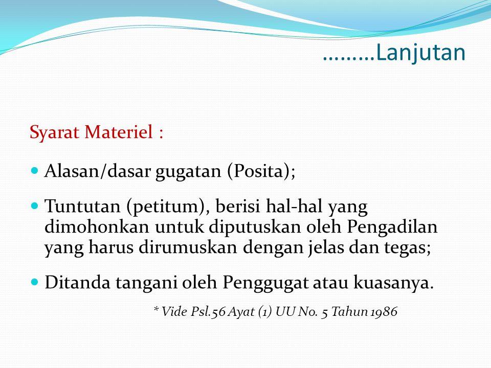………Lanjutan Syarat Materiel : Alasan/dasar gugatan (Posita);