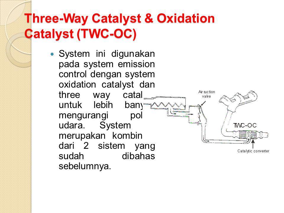 Three-Way Catalyst & Oxidation Catalyst (TWC-OC)