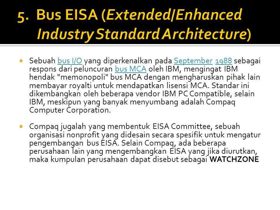 5. Bus EISA (Extended/Enhanced Industry Standard Architecture)
