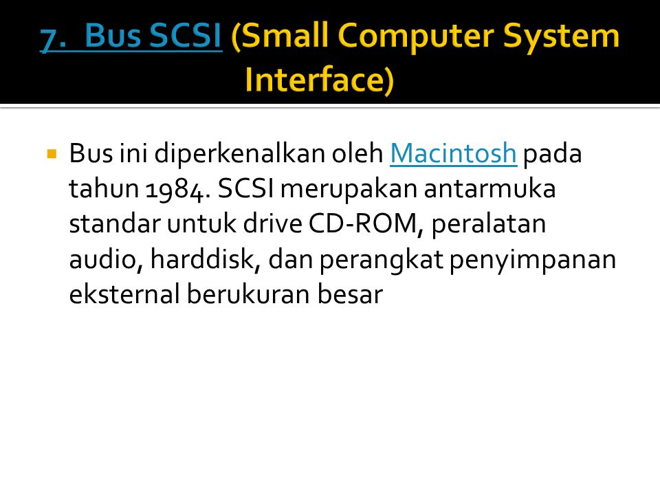 7. Bus SCSI (Small Computer System Interface)